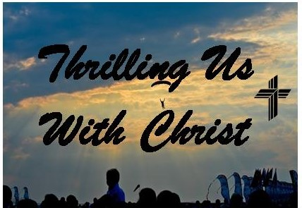 Thrilling Us with Christ